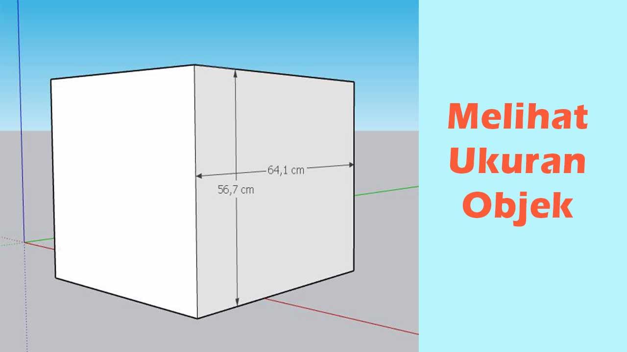 Cara Melihat Ukuran Objek di Sketchup