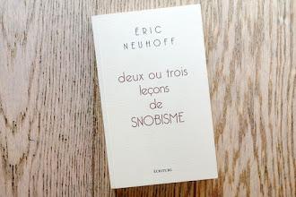 Lundi Librairie : Deux ou trois leçons de snobisme - Eric Neuhoff