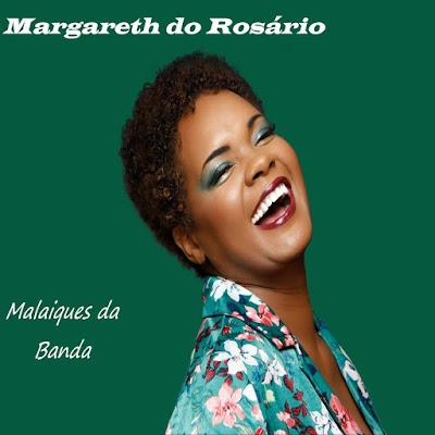 Margareth do Rosário – Malaiques da Banda ( KIZOMBA ) 2019 DOWNLOAD
