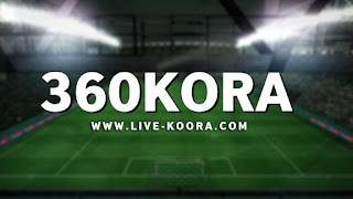 360 كورة | 360Kora | بث مباشر للمباريات اون لاين