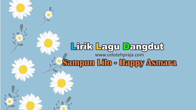 Sampun Lilo Lirik Lagu Dangdut - Happy Asmara
