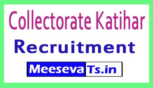 Collectorate Katihar Recruitment