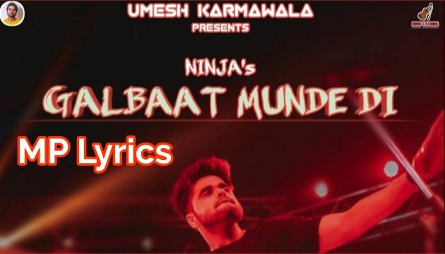 Galbaat Munde Di Lyrics Ninja