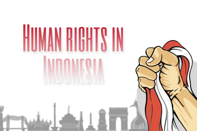 Perkembangan dan Pemikiran HAM di Indonesia