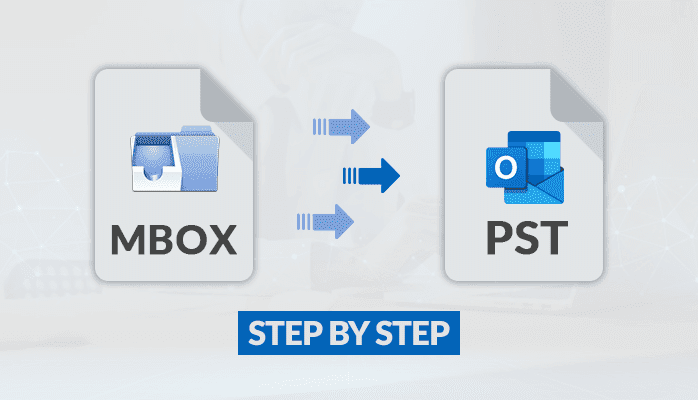 How to Do Convert MBOX to PST File: A Step by Step Guide