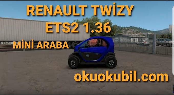Renault Twizy ETS2 1.36 MİNİ Araba Modu İndir 26 Ekim