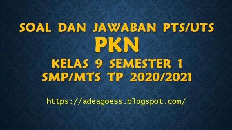 Download Soal Pts Uts Pkn Kelas 9 Semester 1 Smp Mts Kurikulum 2013 Tp 2020 2021 Sobang 2