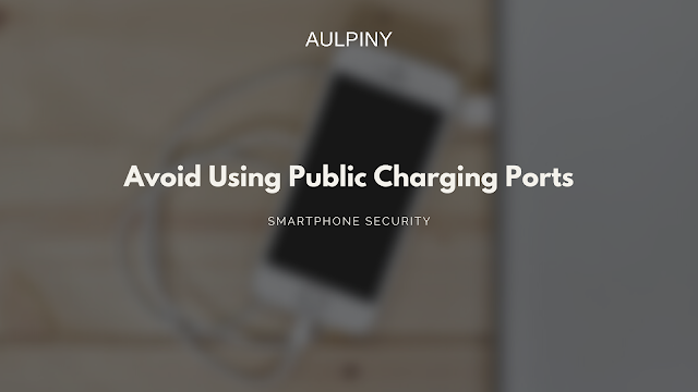 Avoid Using Public Charging Ports