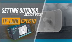 Cara Setting TP-LINK CPE610 Access Point