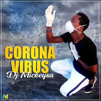 Dj Mickey SA - Corona Vírus (2020)   Download Mp3