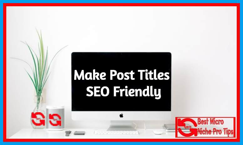 Make-Post-Titles-SEO-Friendly
