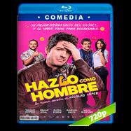 Hazlo Como Hombre (2017) BRRip 720p Audio Latino