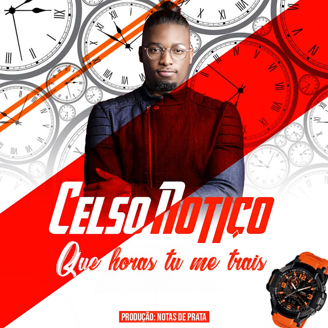 Celso Notiço - Que Horas Tu Me Trais
