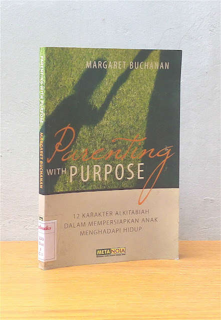 PARENTING WITH PURPOSE, Margaret Buchanan