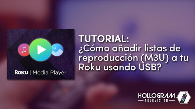 Tutorial: ¿Cómo añadir listas de reproducción (M3U) a tu Roku usando memorias USB?