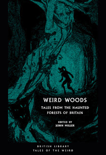 John Miller - Weird Woods: Tales from the Haunted Forests of Britain (British Library)