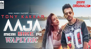 Aaja Meri Bike Pe Song Lyrics Tony kakkar