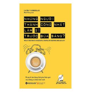 Những Người Thành Công Nhất Làm Gì Trước Bữa Sáng? (Tái Bản) ebook PDF-EPUB-AWZ3-PRC-MOBI