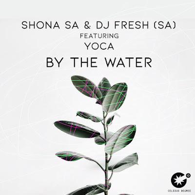 Shona SA & DJ Fresh (SA) - By The Water Feat. YoCa