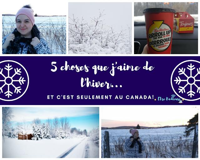 5 choses que j'aime de l'hiver... et c'est seulement au Canada! (ça rend radieuse à tout coup)