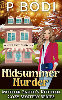Midsummer Murder Mother Earth's Kitchen Cozy Mystery Series Book 7