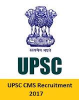 UPSC CMS Recruitment 2017