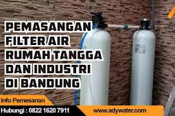0822 1620 7911 Jasa Pasang Filter Air di Bandung | Jasa Instalasi Filter Air Bandung Rumah Tangga | Ady Water