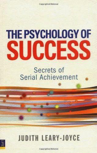 The Psychology Of Success, Secrets Of Serial Achievement