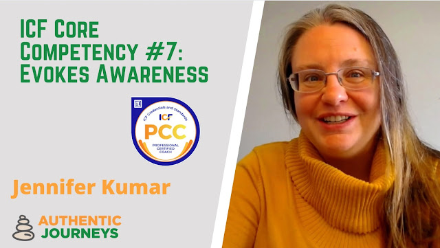 ICF Competency 7: Evokes Awareness
