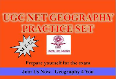 UGC-CBSE NET (GEOGRAPHY-80) PRACTICE SET-12