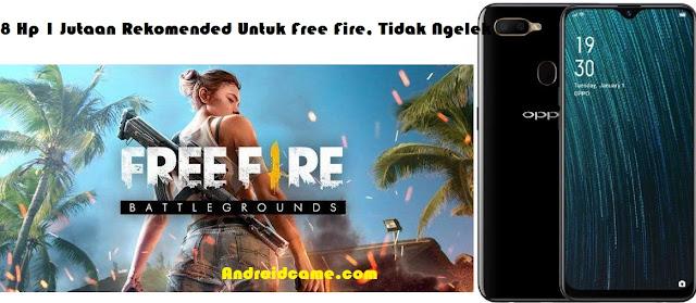8 Hp 1 Jutaan Rekomended Untuk Free Fire, Tidak Ngelek