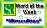 Word of the week - Miraculous