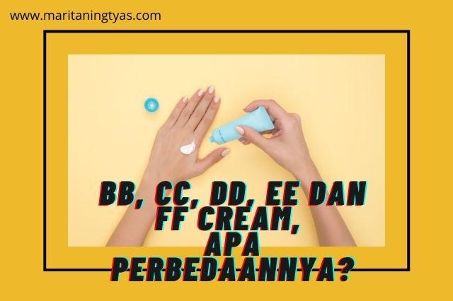 perbedaan bb, cc, dd, ee dan ff cream