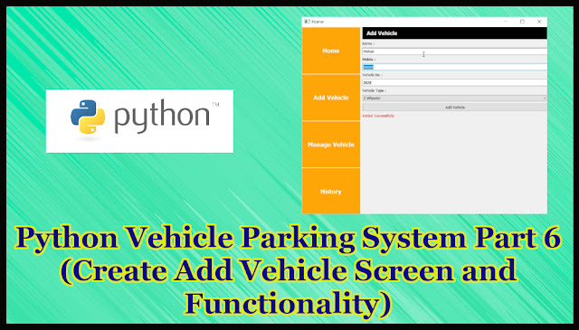 Python GUI Vehicle Parking System Project Part 16.6 | Creating Add Vehicle Screen and Functionality