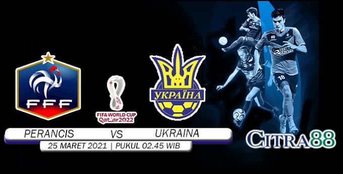 PREDIKSI PERANCIS VS UKRAINA 25 MARET 2021
