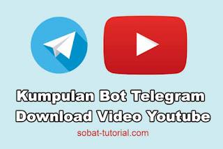 Kumpulan Bot Telegram Download Video Youtube