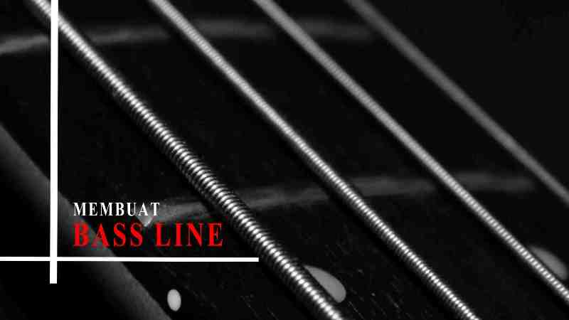 Membuat Bass Line