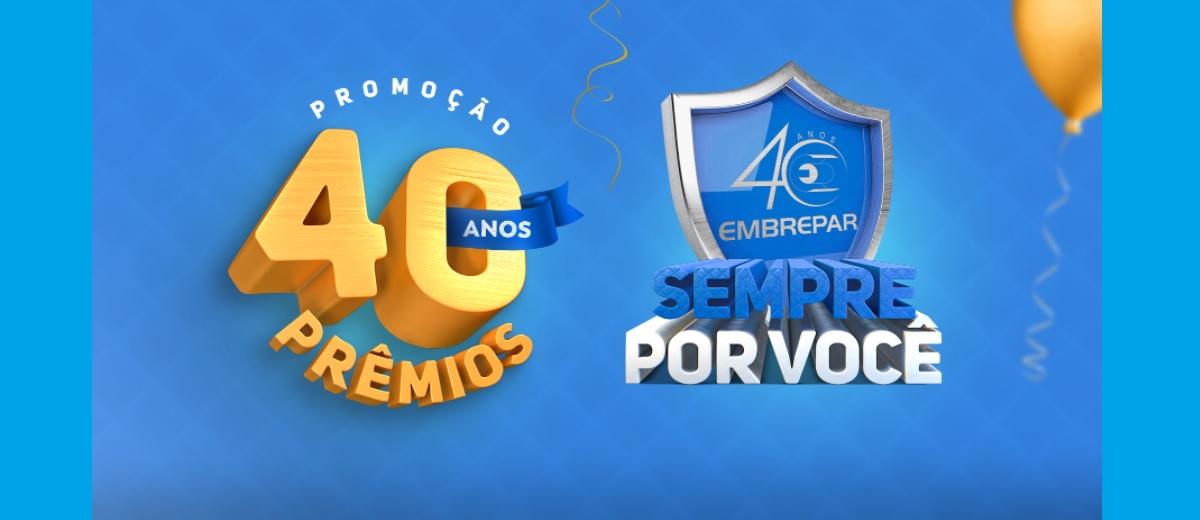 Promoção 40 Anos Embrepar Aniversário 2021 │ Prêmios, Participar