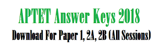 APTET Answer Keys 2018 Download For Paper 1, 2A, 2B  (All Sessions) @ aptet.apcfss.in