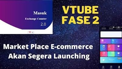 Vtube Fase 2 Market Place E-commerce Akan Segera Launching