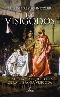 Los visigodos. Historia y arqueología de la Hispania visigoda - Almuzara