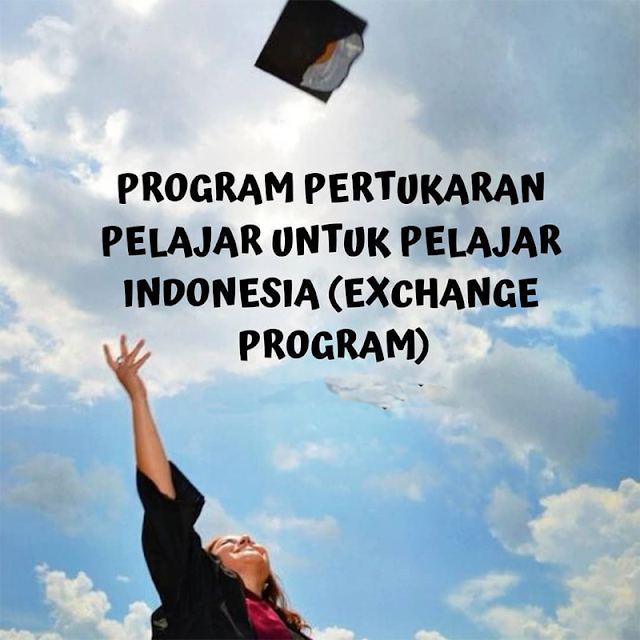 Beasiswa Program Pertukaran Pelajar Indonesia (Exchange Program) 2019