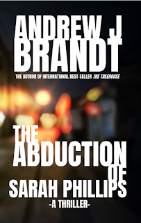 thriller, mystery, kidnapping mystery, abduction of sarah Philips, Andrew j brandt, abduction thriller novel, best new thriller book
