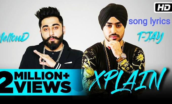 """""""Xplain"""" Song lyrics 2020 -T Jay And Mellow Di Panjabi song 2020"""
