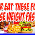 Never Eat These Foods and Lose Weight FAST!