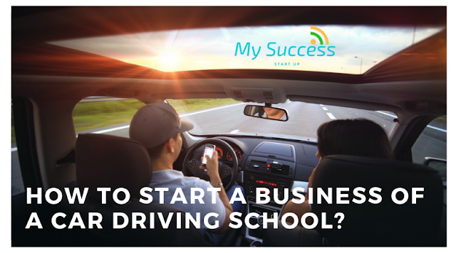 How to Start a Business of a Car Driving School?