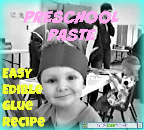 Easy Edible Glue Recipe for Paste Preschoolers Toddlers Babies