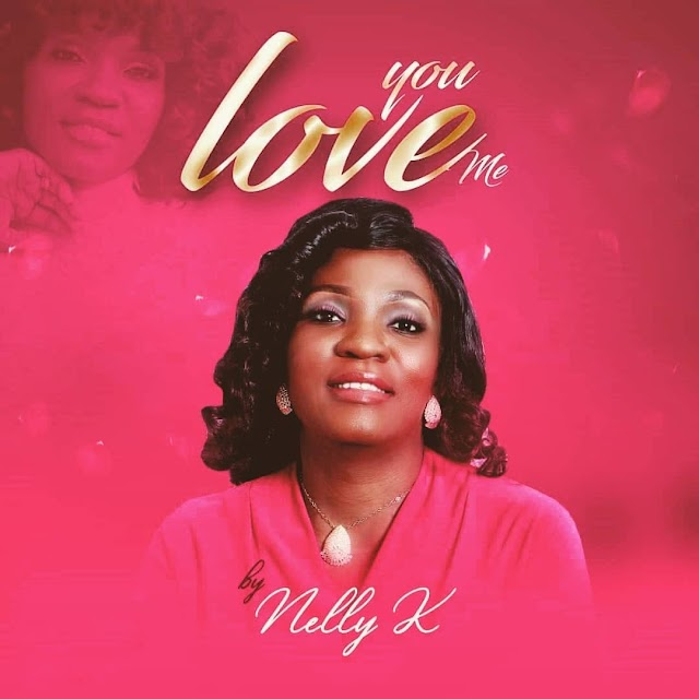 [Music + Video] You Love Me - Nelly K