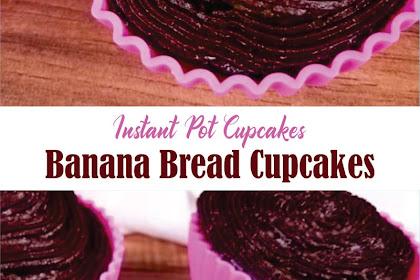 Instant Pot Cupcakes Banana Bread Cupcakes