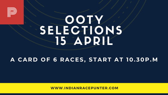 Ooty Race Selections 15 April